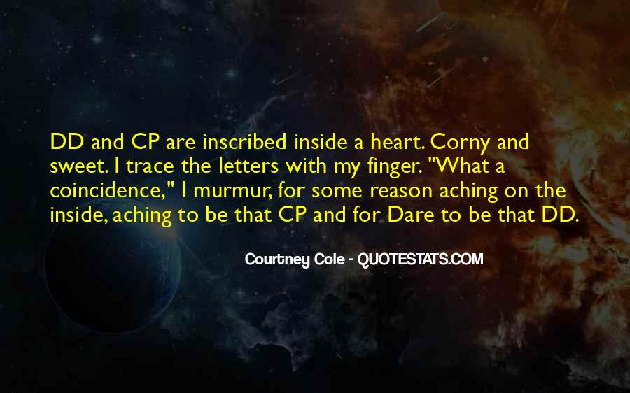 Quotes About My Heart Aching #771336