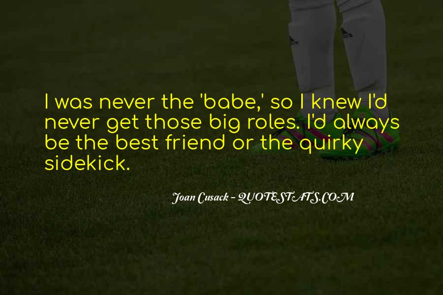 Always There For Your Best Friend Quotes #6976