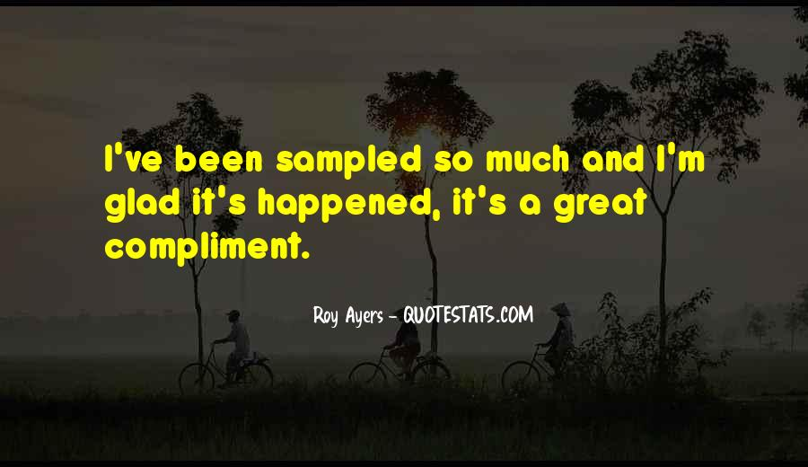 Am Glad It Happened Quotes #1279378