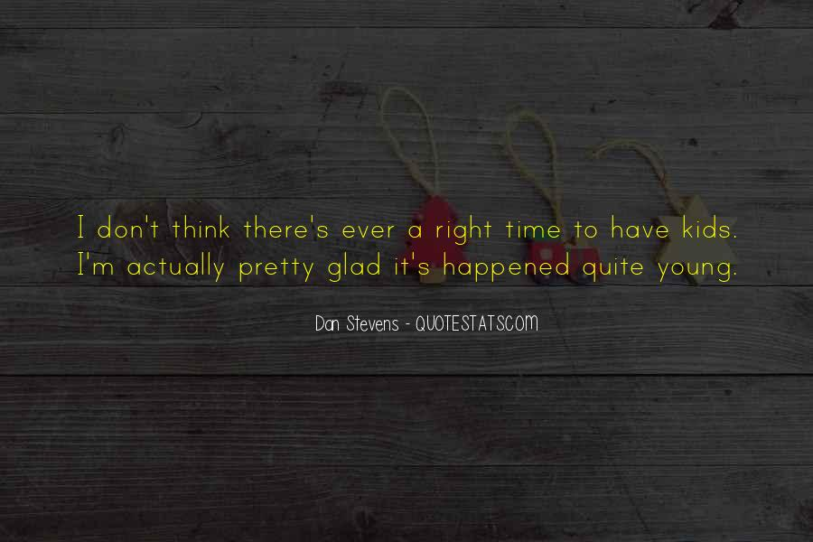 Am Glad It Happened Quotes #313544