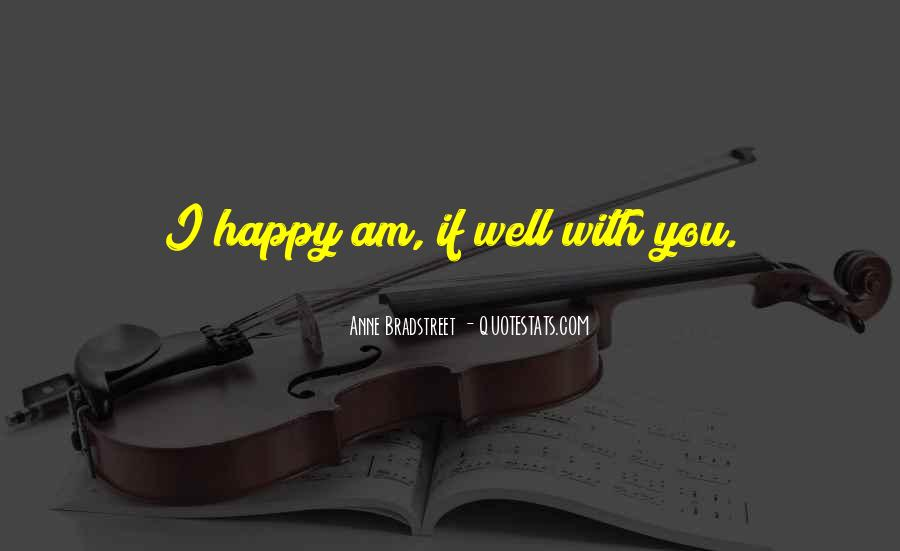 Am Happy With You Quotes #408896