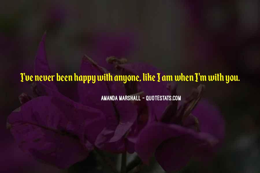 Am Happy With You Quotes #948726