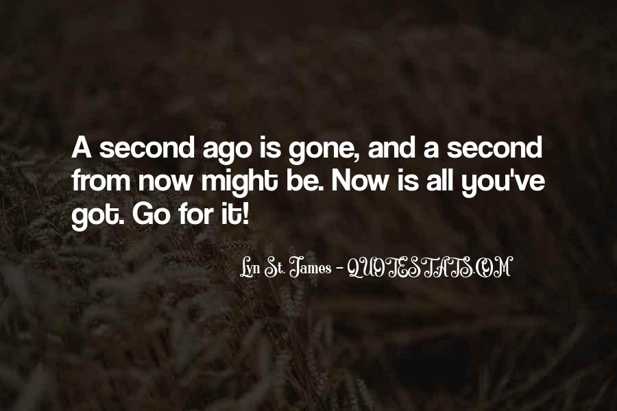 And Now You're Gone Quotes #805005