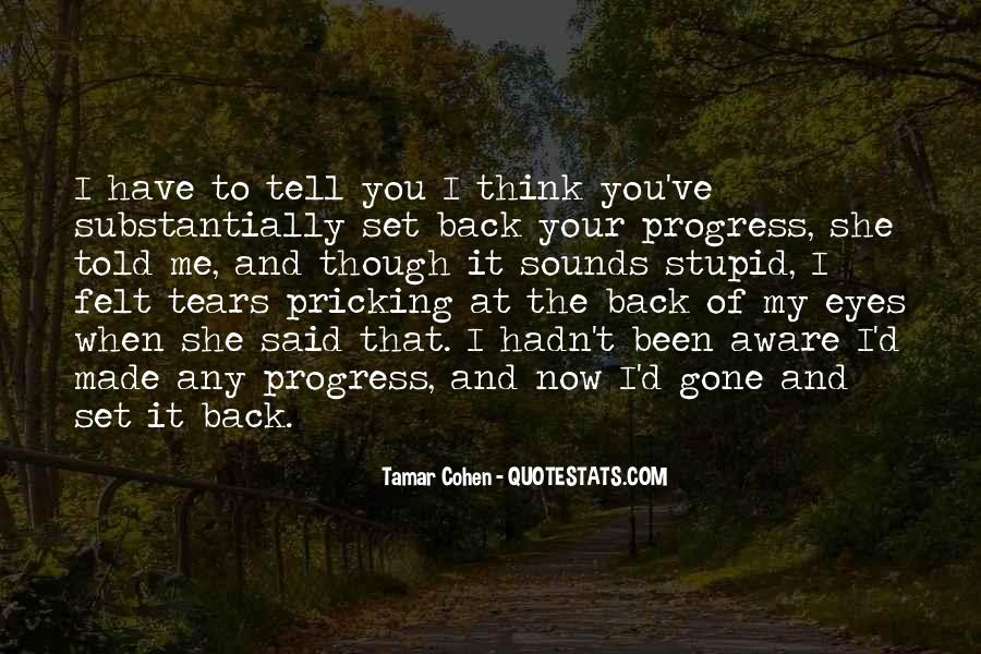 And Now You're Gone Quotes #97319