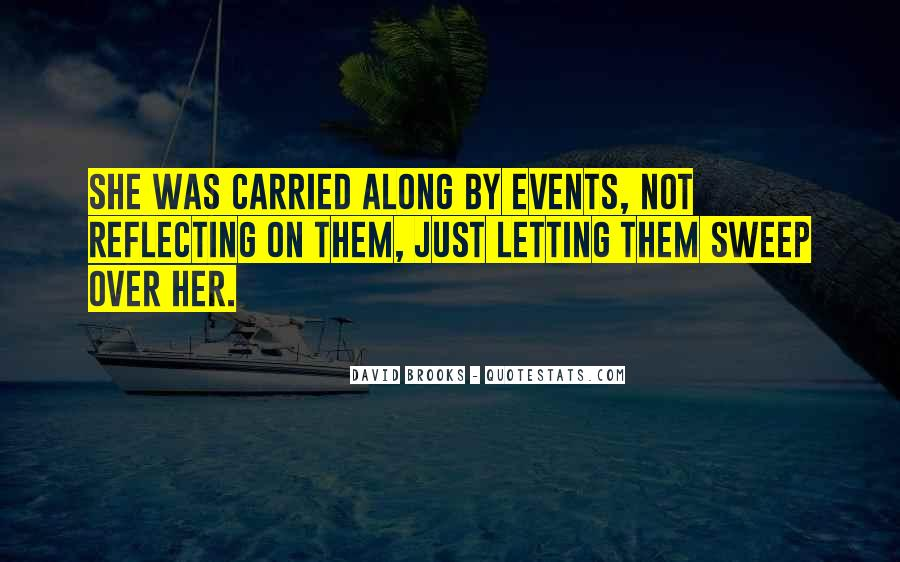 And Then Someone Comes Along Quotes #995