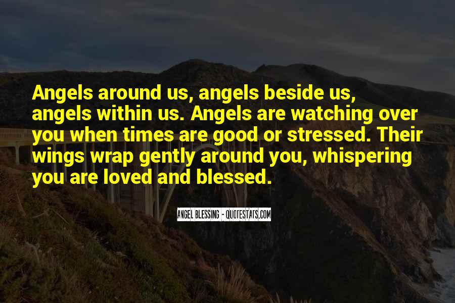 Angels Around Me Quotes #1352636