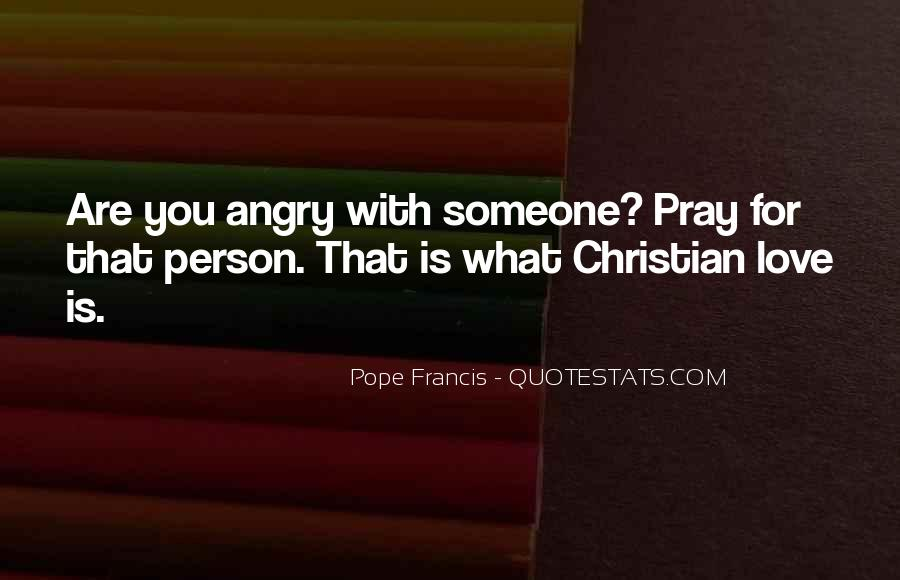 Angry But Love You Quotes #26406