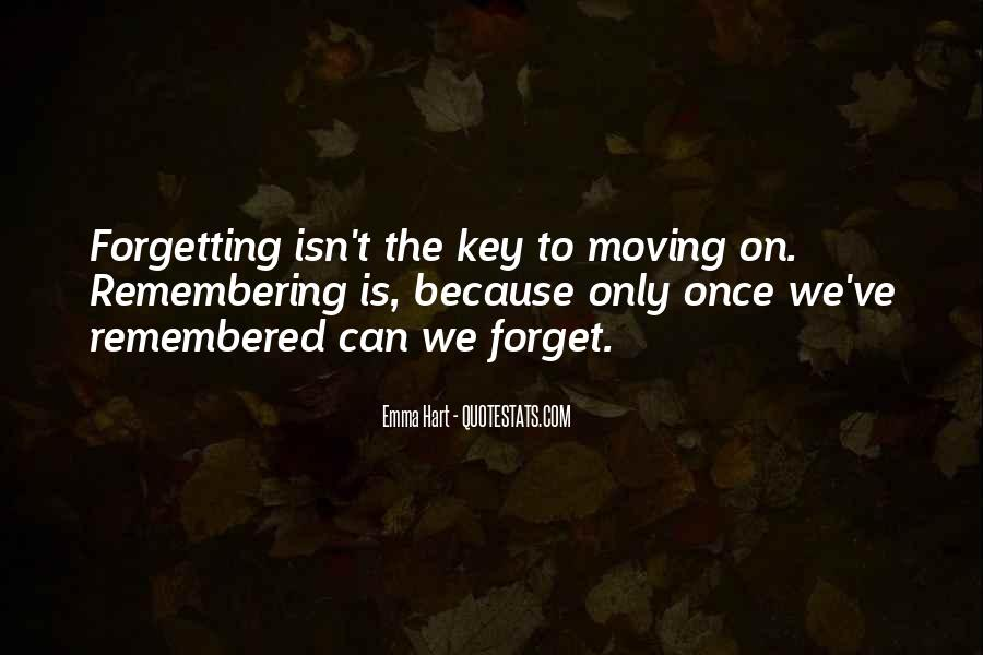 Quotes About Moving On But Not Forgetting #1240247