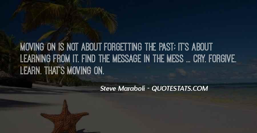 Quotes About Moving On But Not Forgetting #1327997