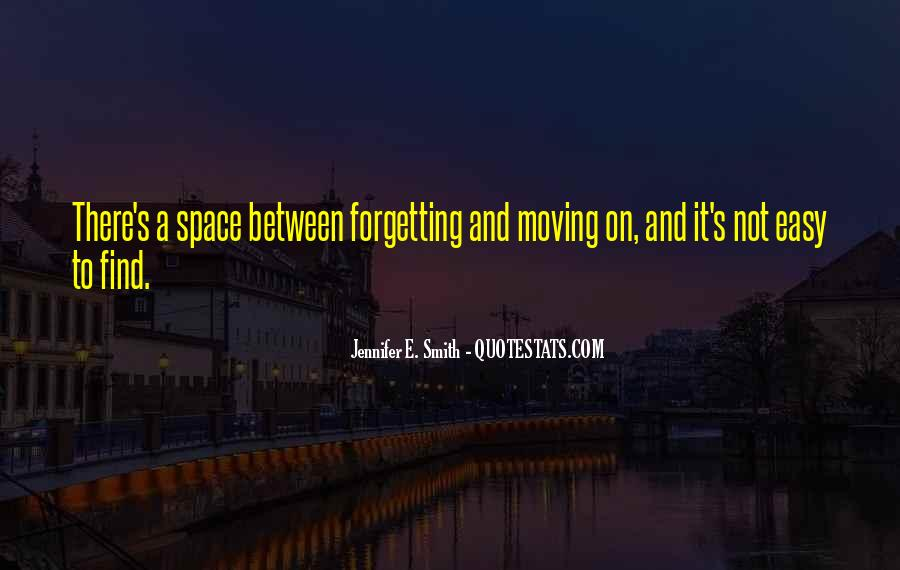 Quotes About Moving On But Not Forgetting #247682