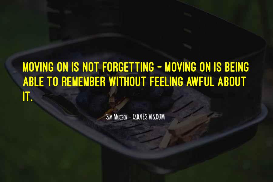 Quotes About Moving On But Not Forgetting #359632