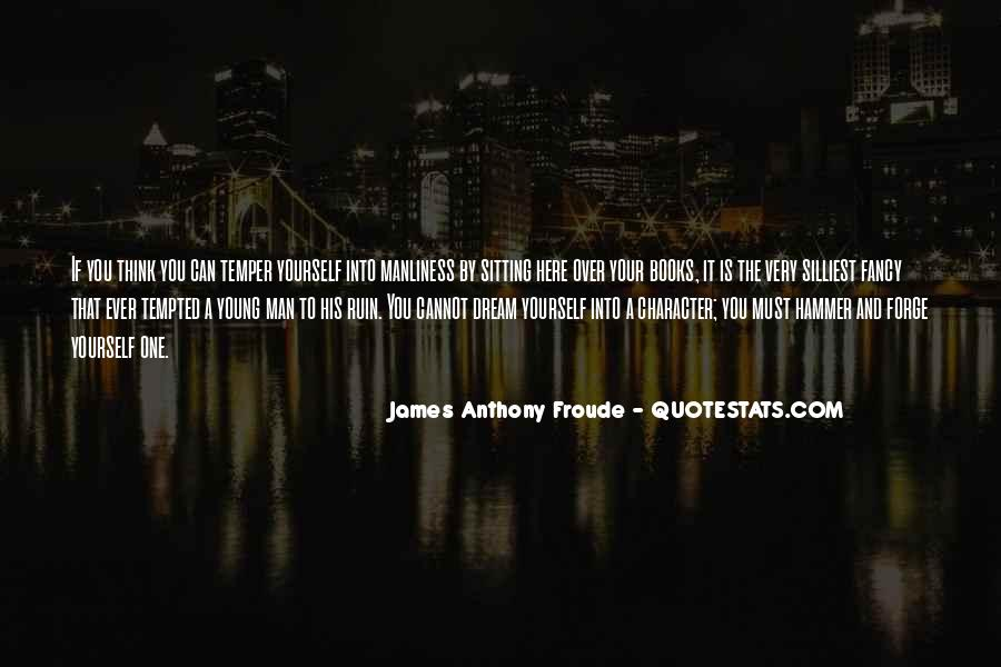 Anthony Froude Quotes #1060858