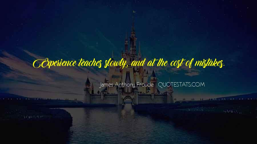 Anthony Froude Quotes #1376605