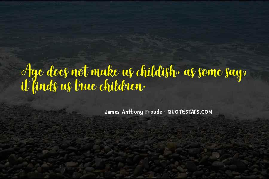 Anthony Froude Quotes #1418379