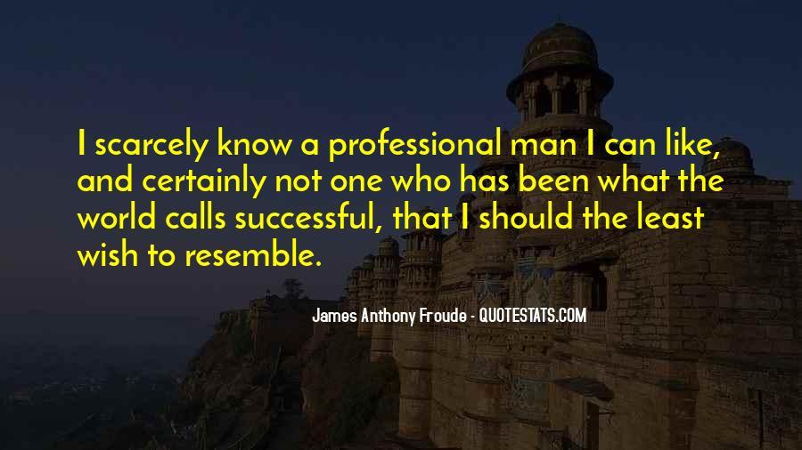 Anthony Froude Quotes #1864435