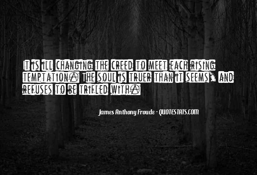 Anthony Froude Quotes #448728