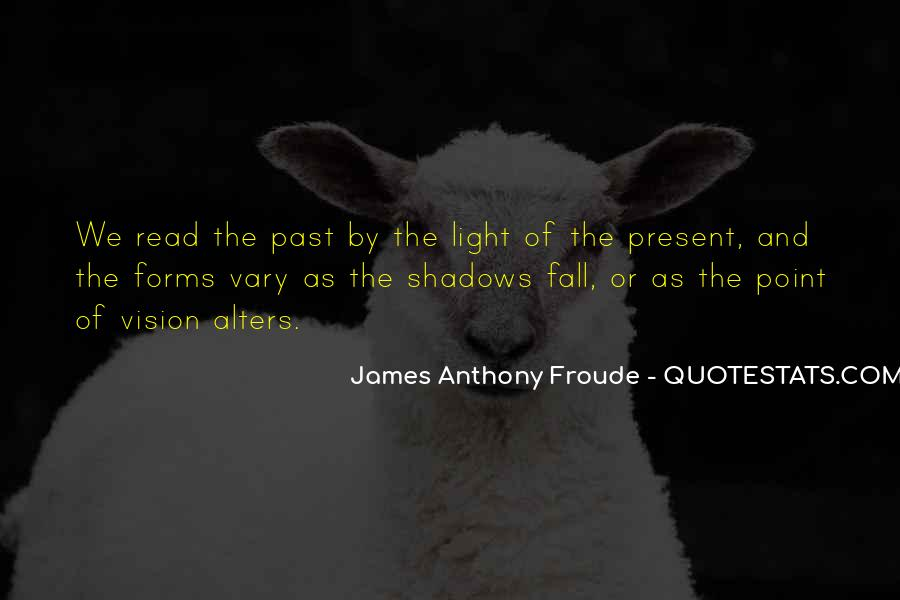 Anthony Froude Quotes #737293
