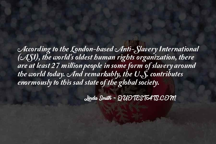 Anti Slavery Society Quotes #1726567
