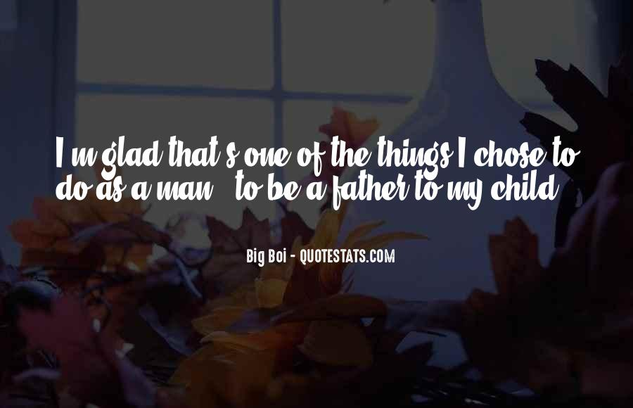 Top 32 Any Man Can Father A Child Quotes: Famous Quotes
