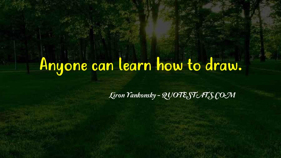 Anyone Can Learn Quotes #1054867