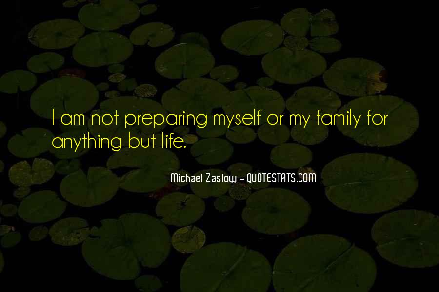 Anything For My Family Quotes #238926