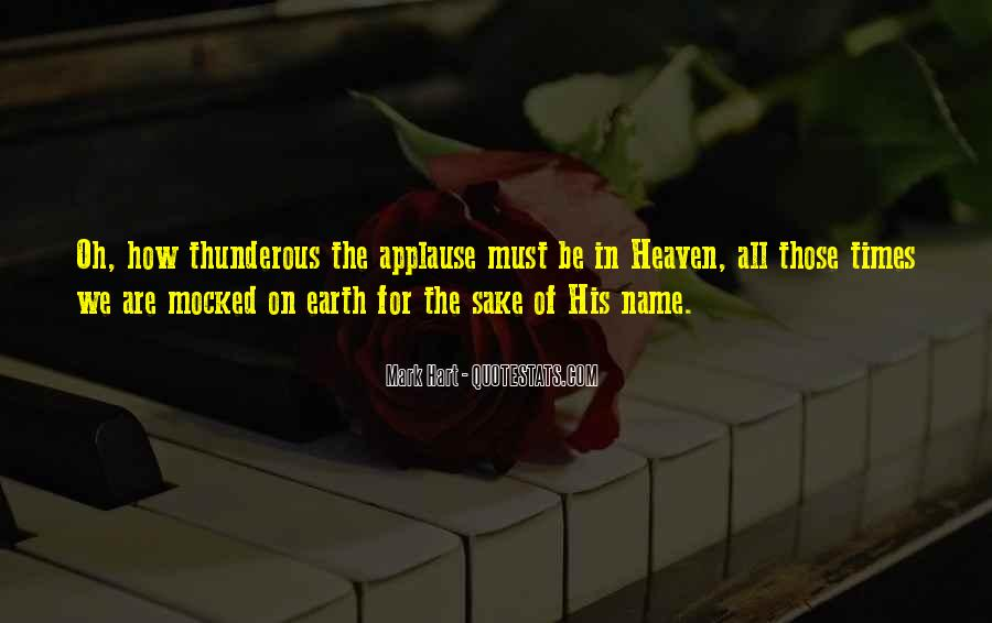 Applause Of Heaven Quotes #307082