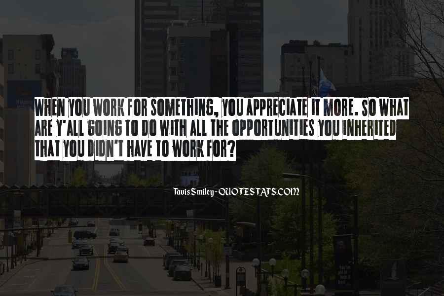 Appreciate All You Do Quotes #1166812