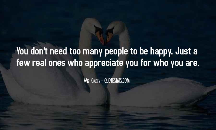 Appreciate Who You Are Quotes #1146816