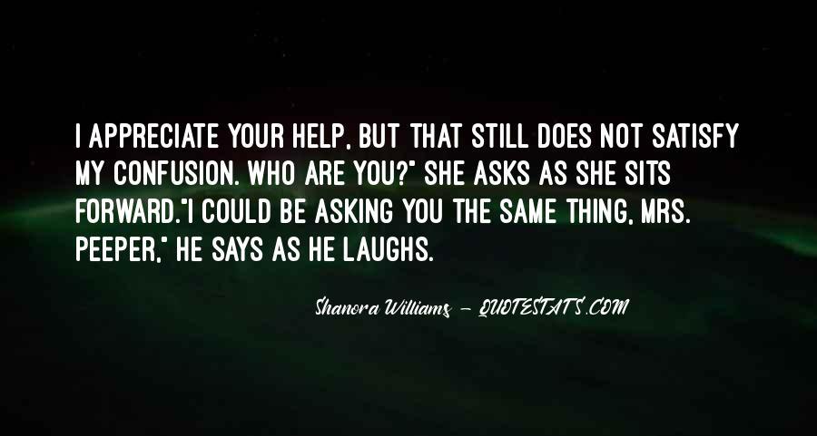 Appreciate Who You Are Quotes #1621808