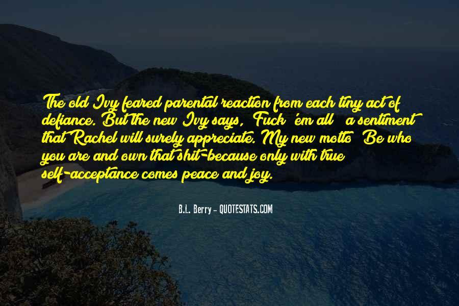 Appreciate Who You Are Quotes #1840567