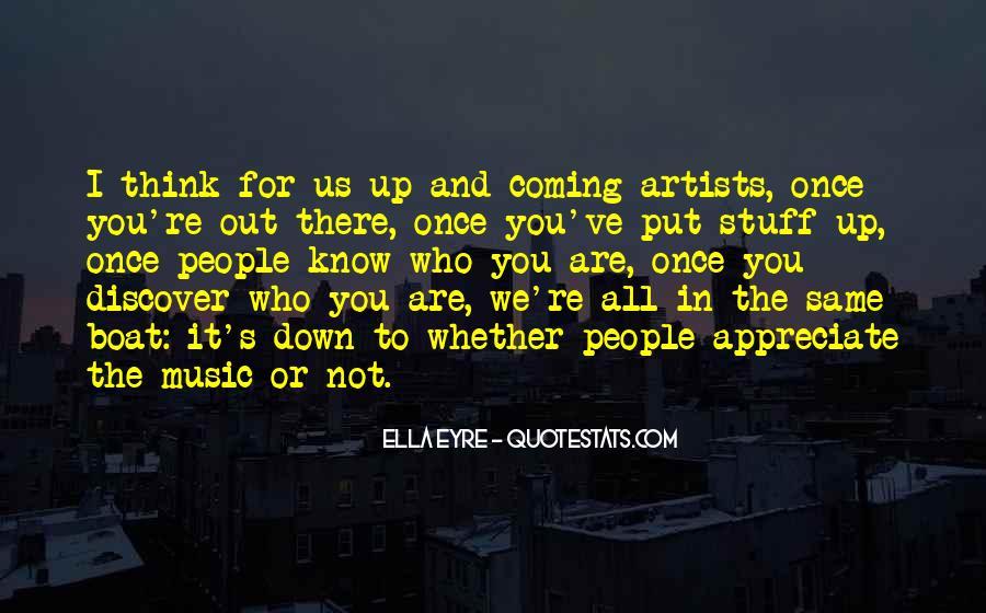 Appreciate Who You Are Quotes #750499