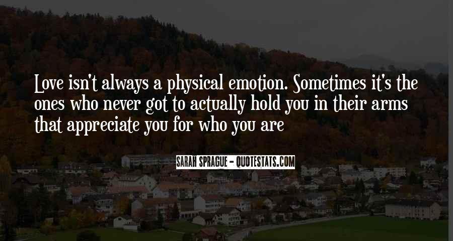 Appreciate Who You Are Quotes #76230