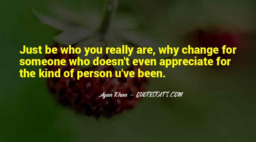 Appreciate Who You Are Quotes #892691