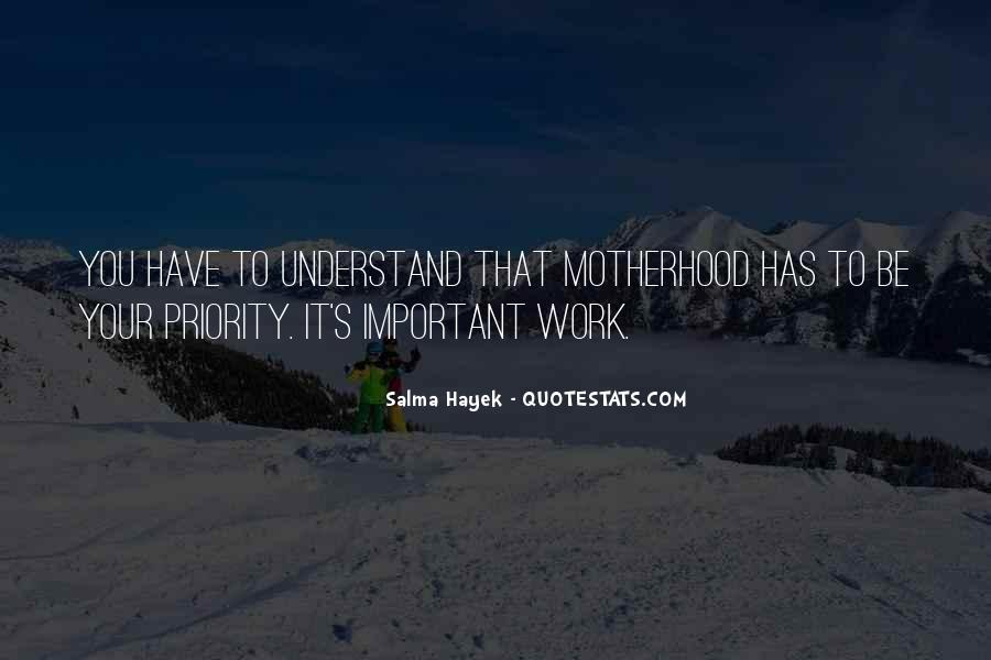 Quotes About Motherhood And Work #396850