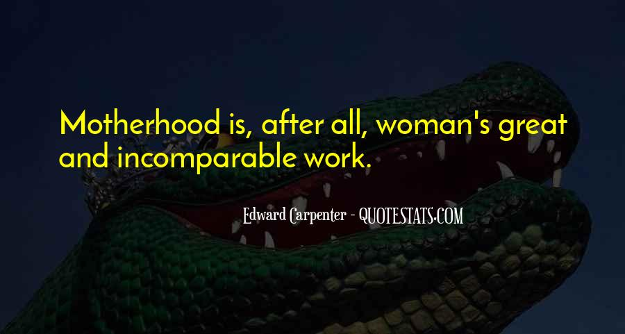 Quotes About Motherhood And Work #938505