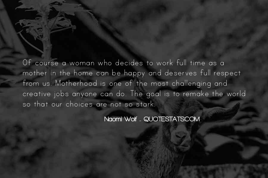 Quotes About Motherhood And Work #952194
