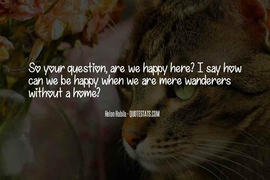 Are We Happy Quotes #229587