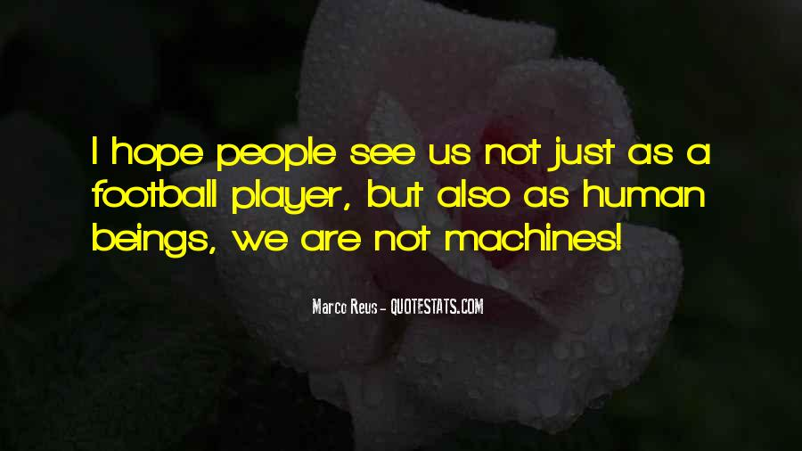 Are We Human Quotes #16797