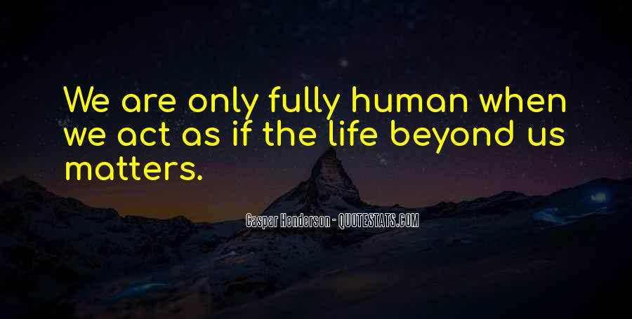Are We Human Quotes #73743