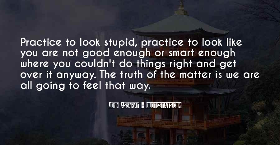 Are You Good Enough Quotes #1067540