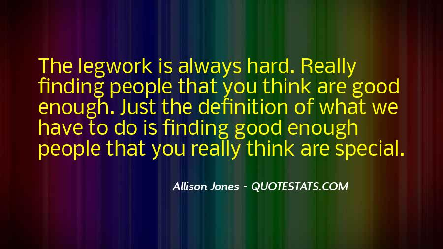 Are You Good Enough Quotes #856149