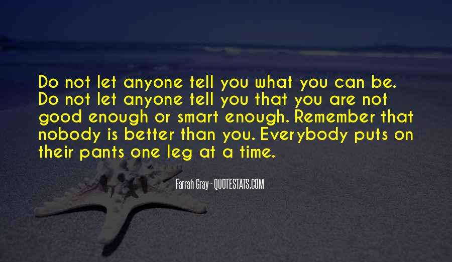 Are You Good Enough Quotes #953205