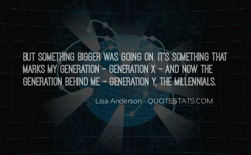 Quotes About The Y Generation #720849