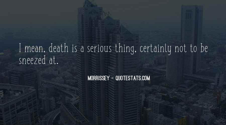 Quotes About Morrissey Death #926035