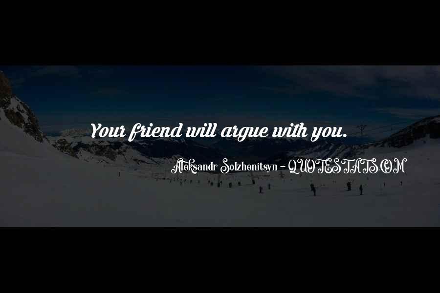 Arguing Friendship Quotes #1767582