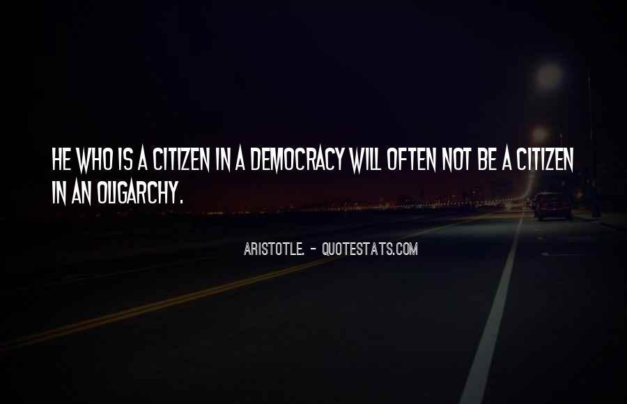 Aristotle Democracy And Oligarchy Quotes #1254213