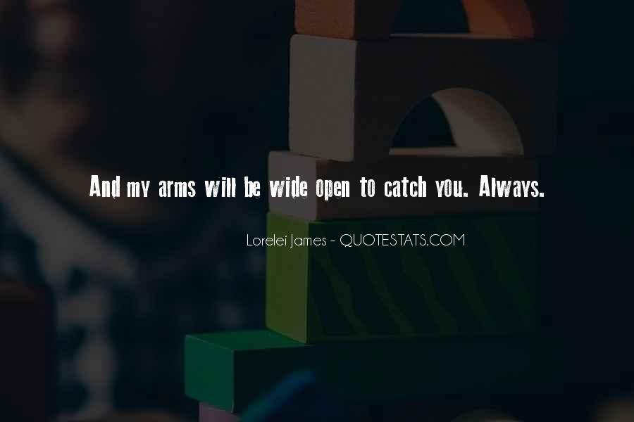 Arms Open Quotes #204670