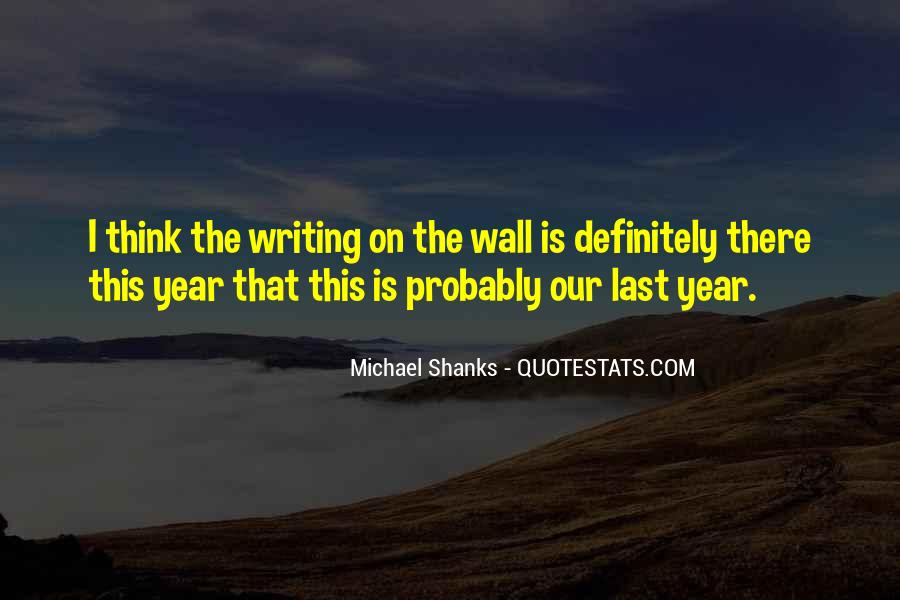 Quotes About The Writing On The Wall #1279572