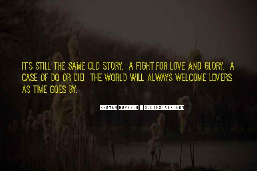 As Time Goes By Love Quotes #850974