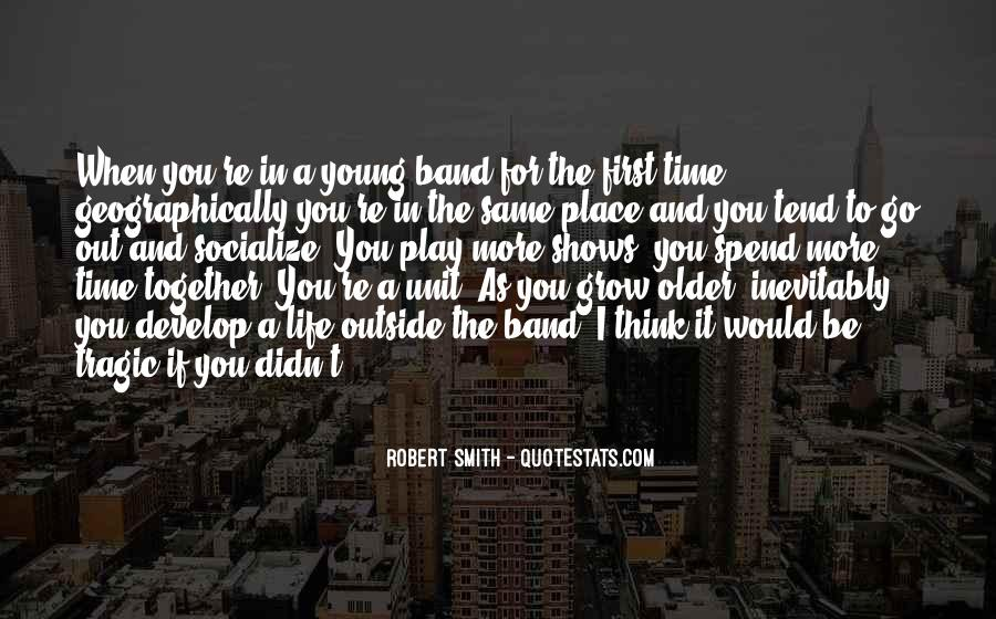 As We Grow Older Together Quotes #836286